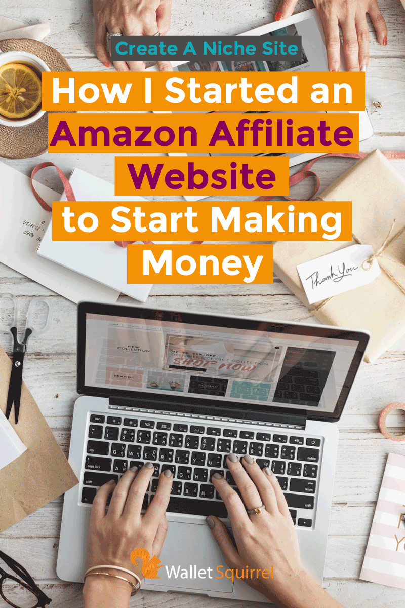 How I Started an Amazon Affiliate Website to Start Making Money