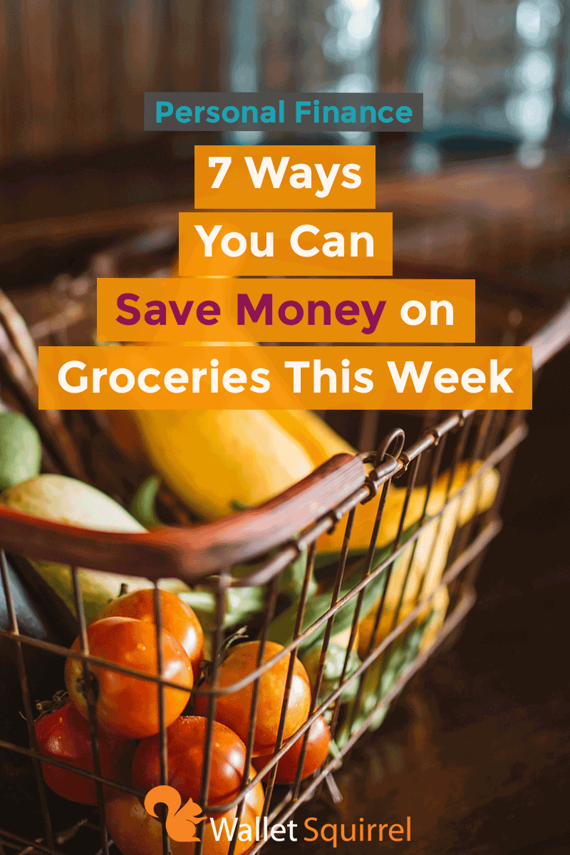 personal finance 7 ways you can save money on groceries this week