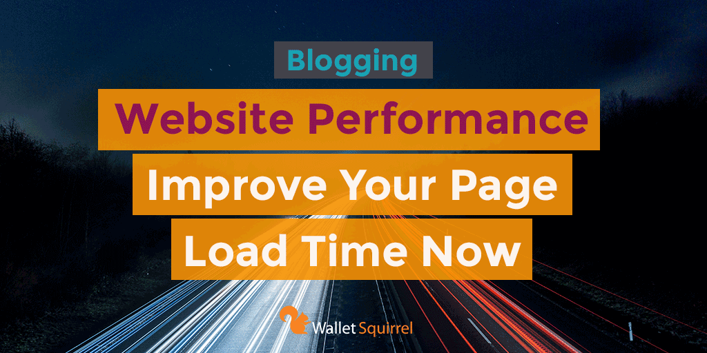Website Performance - Decrease Your Page Load Time Now - Wal