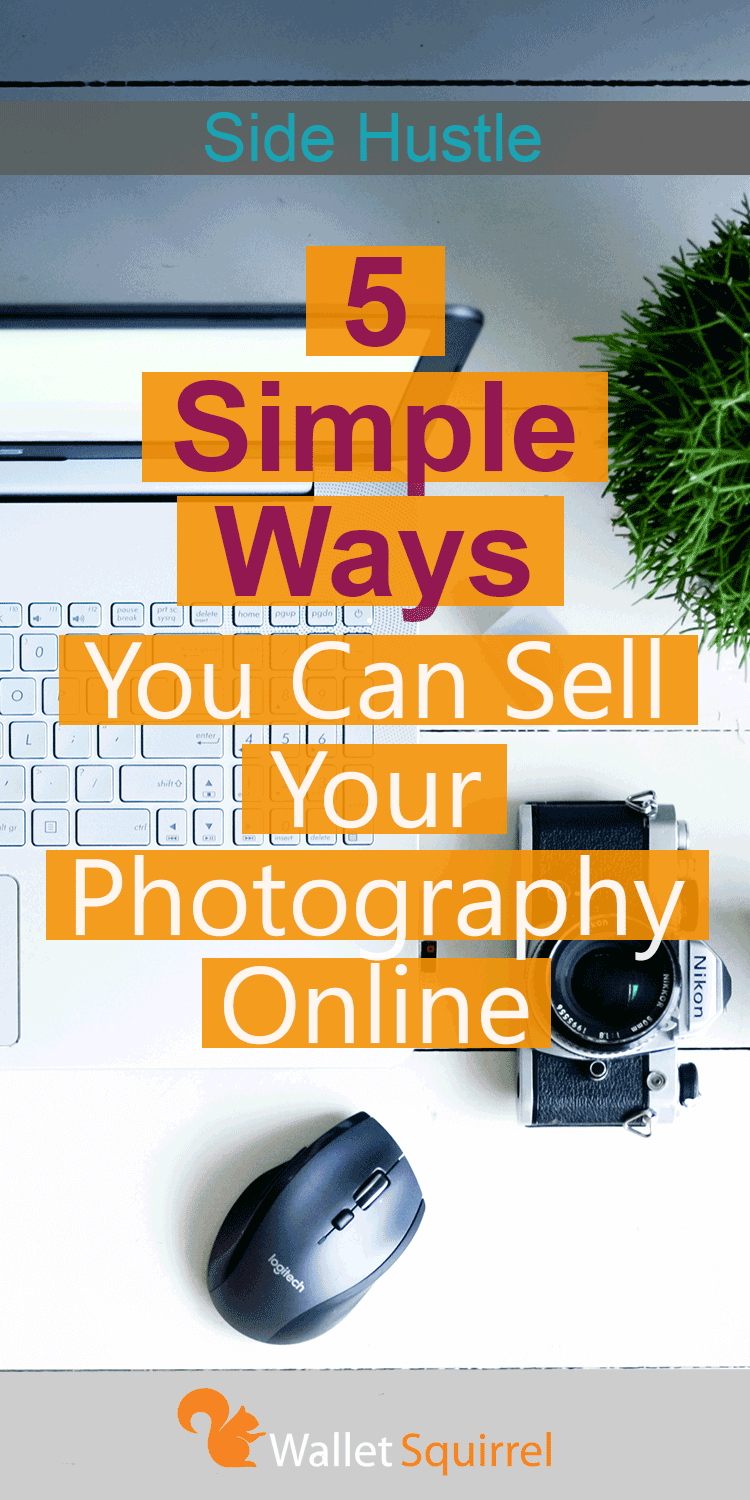 Looking to earn more money? Well if you are have some good photography here are 5 simple ways you can sell your photography online. Earn more money with this side hustle. #stockphoto #sidehustle #personalfinance