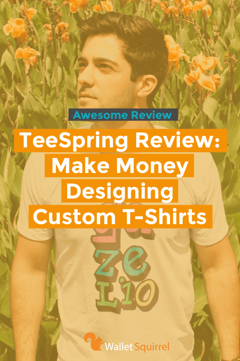 Teespring Review - Make Money Designing Custom T-Shirts