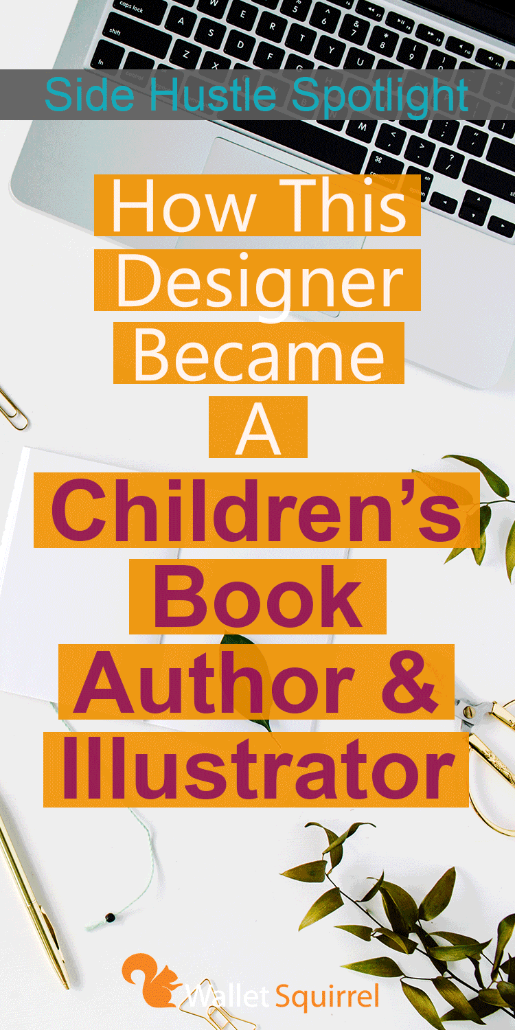 Looking to earn more money this year? Today Leah, the author of A Couch for Llama, tells us about her journey to becoming a published children's book author and illustrator. Read on to see what it takes to make this side hustle happen.