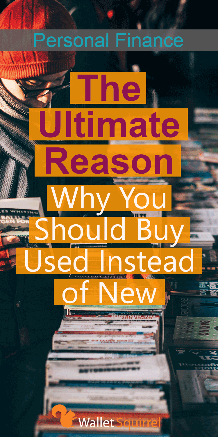 Always buying new? Instead you should buy used items! Here is why. #frugalliving #savemoney #frugal #personalfinance