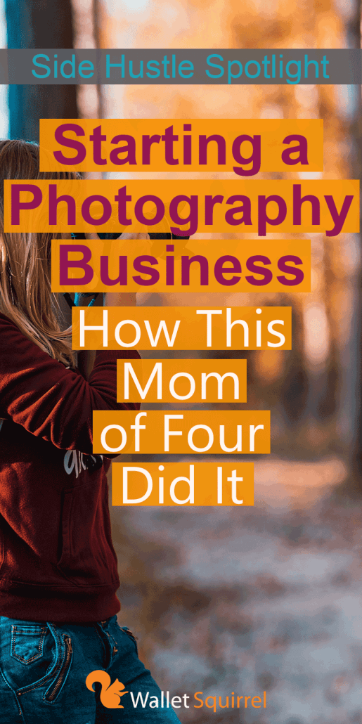 side hustle spotlight starting a photography business and being a