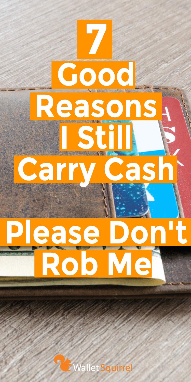 7 Good Reasons I Still Carry Cash - Please Don't Rob Me. #Wallet #Cash #Money #Prepared #Rob