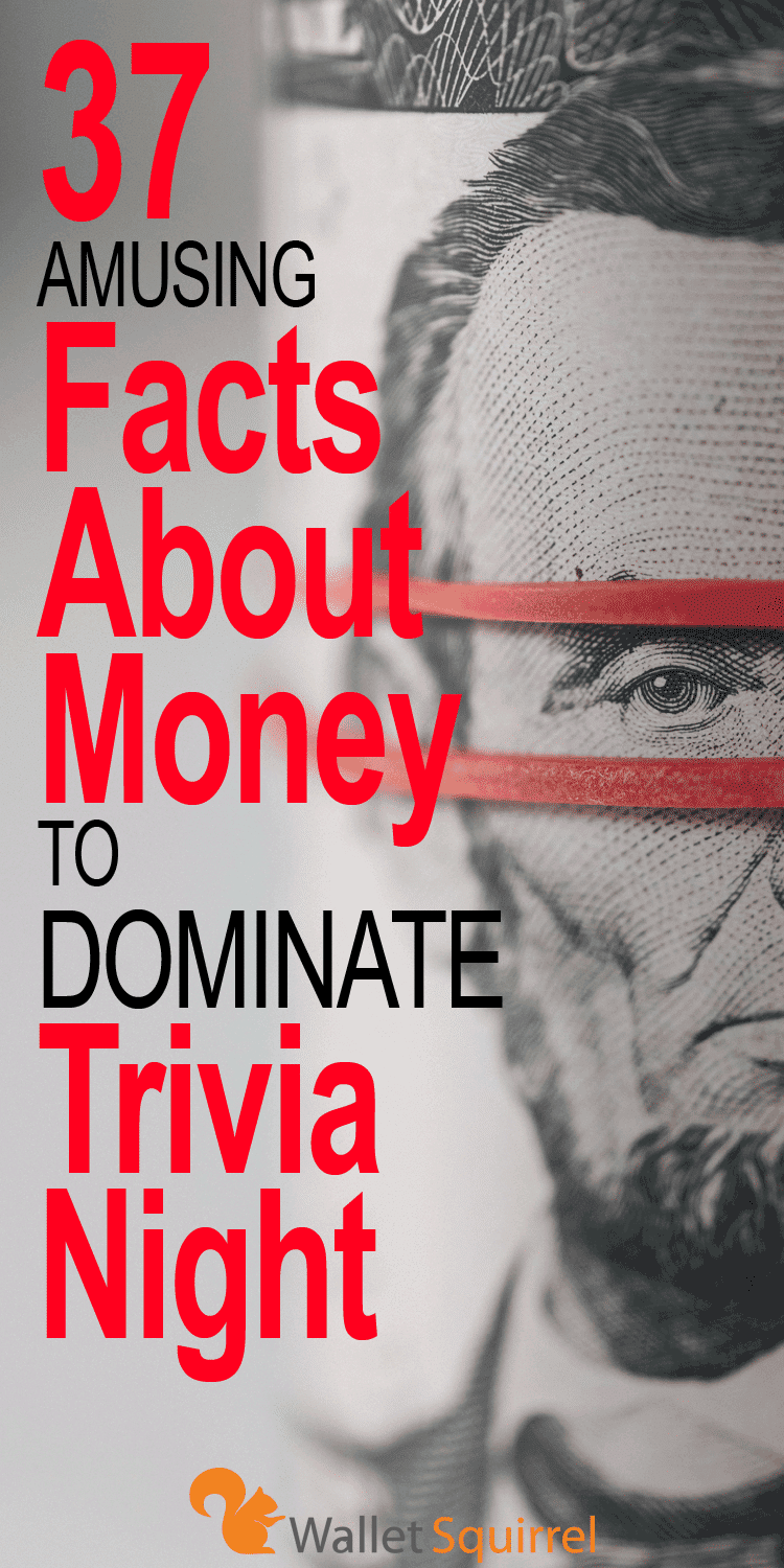 Have a curious mind? Need help dominating trivia night? Here are 37 facts about money to help you dominate trivia night. #personalfinance #funfacts #trivianight #moneytips