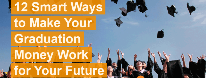 12-smart-ways-to-make-your-graduation-money-work-for-your-future