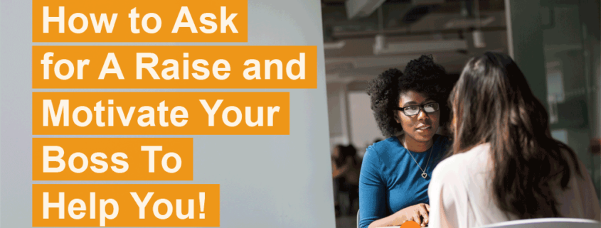 how to ask for a raise and motivate your boss to help you